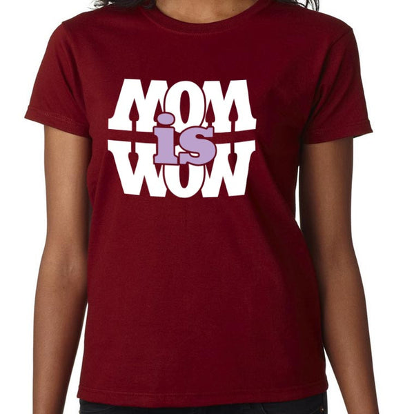 MOM is WOW T-shirt
