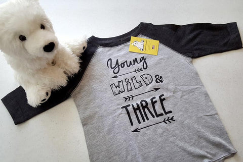 Young, Wild and Three - in Toddler sizes on Short or Long Sleeve T-shirts or Baseball Style Raglan Shirt