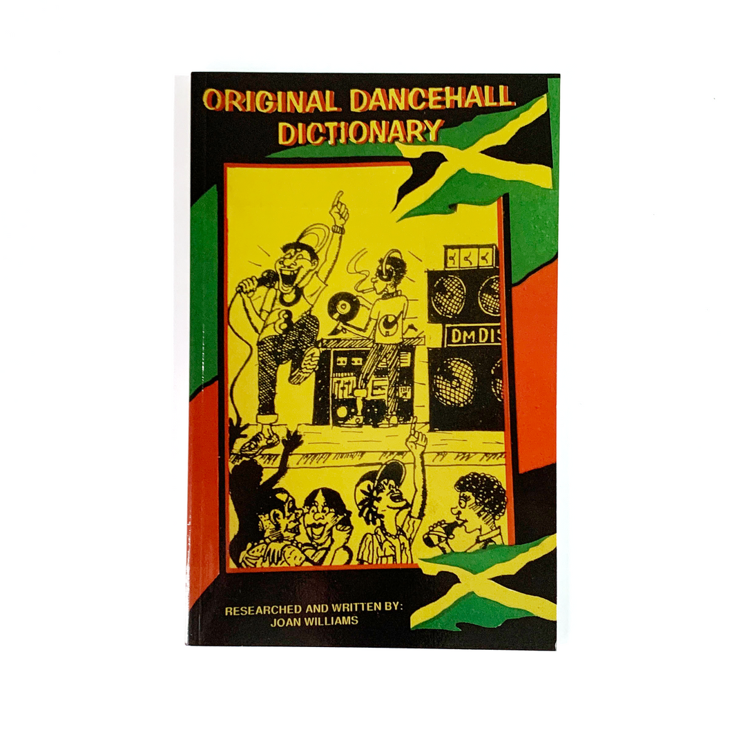 Ley Book Archive: ORIGINAL DANCEHALL DICTIONARY by Joan Williams