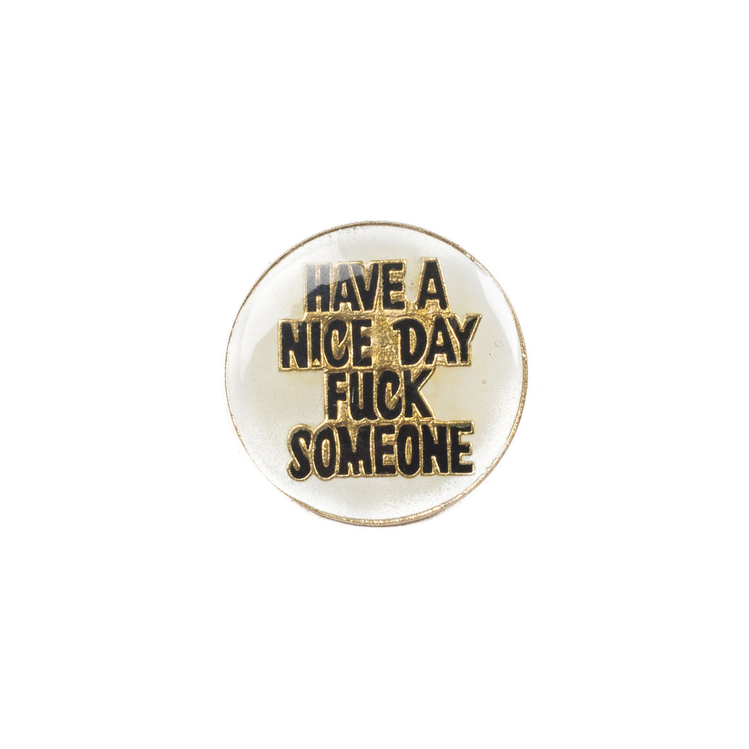 Vintage Have A Nice Day Pin