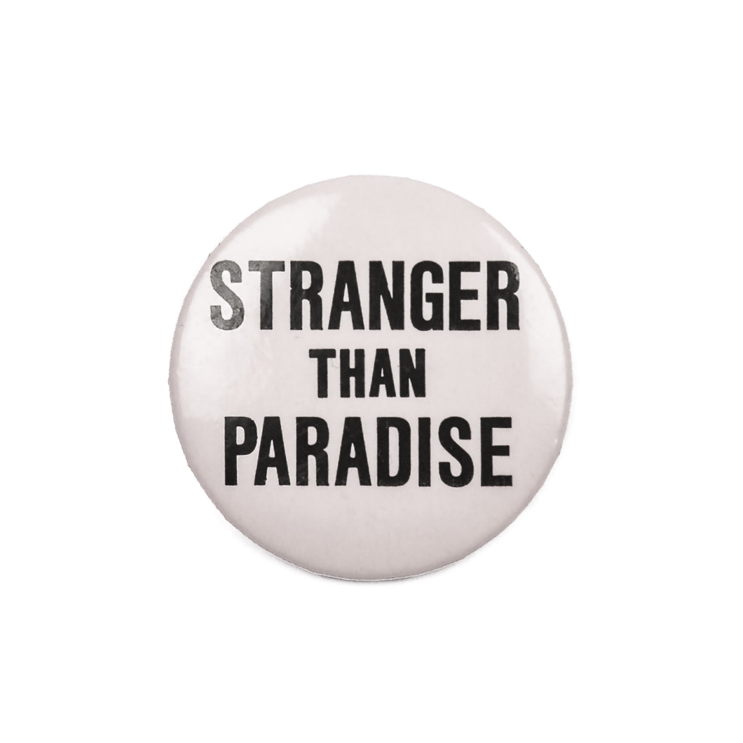 Stranger Than Paradise Button Pin