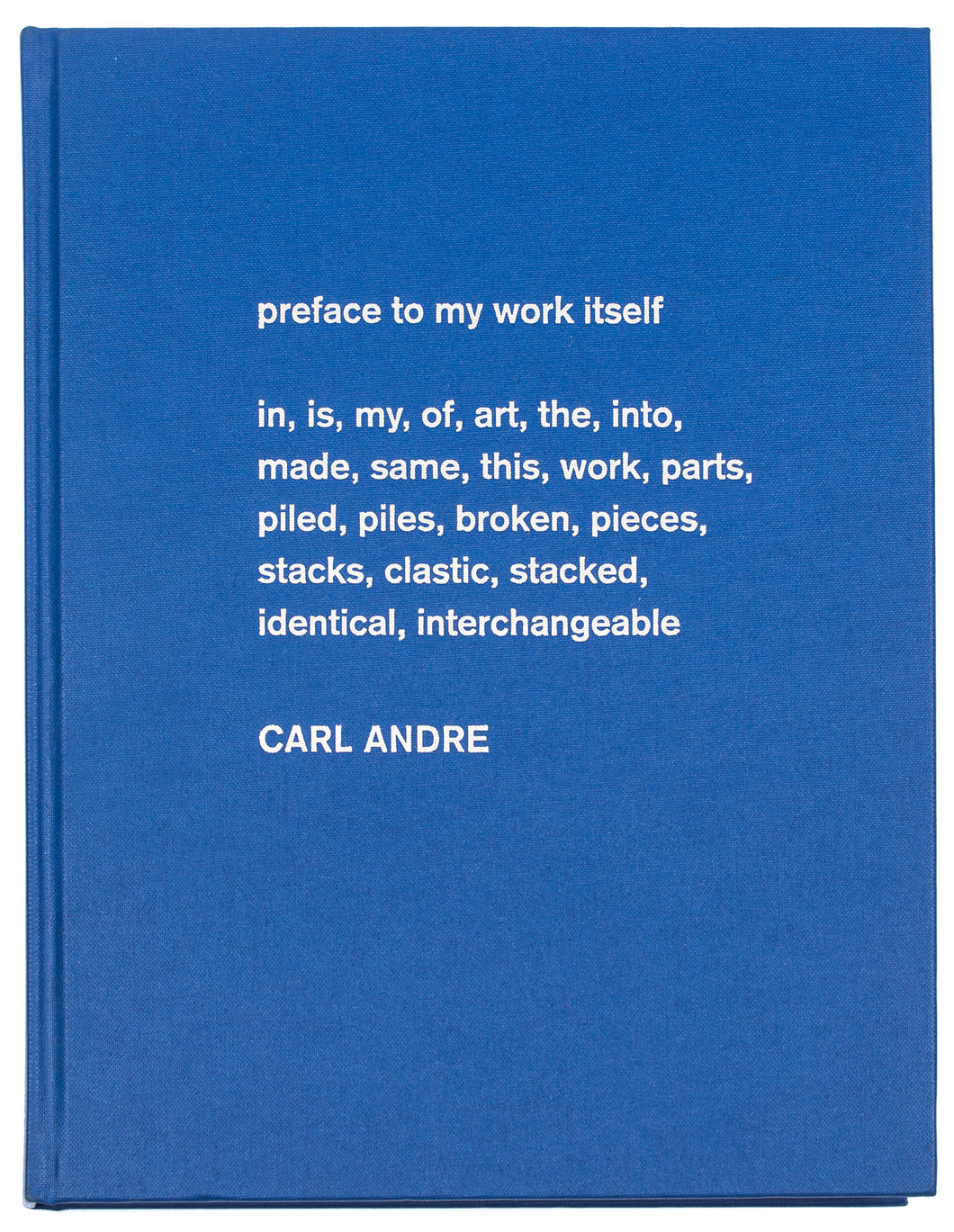 Carl Andre: Sculpture As Place 1958 - 2010