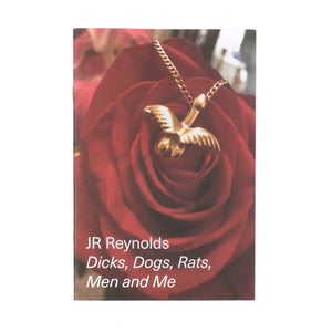 Innen; JR Reynolds - Dicks, Dogs, Rats, Men and Me Zine