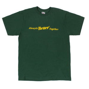 "Better™ / Alwayth ""Alwayth Better™ Together"" Forest Green S/S Tee"
