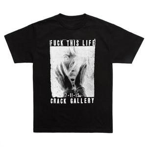 Crack Gallery Fuck This Life T-Shirt in Black