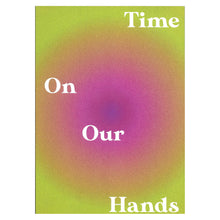 Load image into Gallery viewer, Time On Our Hands Magazine