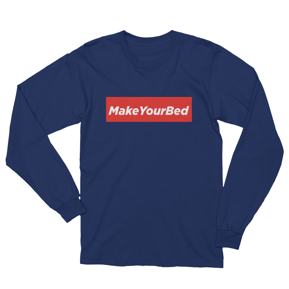 MAKE YOUR BED (Unisex) Long Sleeve T-Shirt