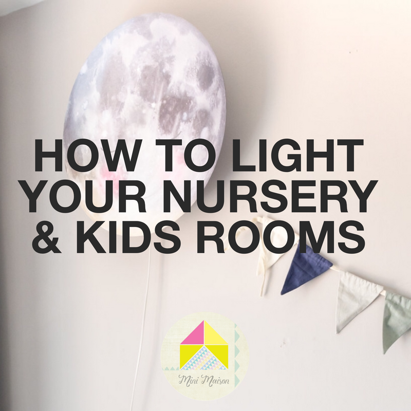 HOW TO LIGHT YOUR NURSERY & KIDS ROOMS