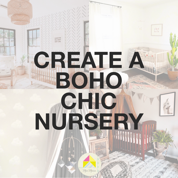 Create a Boho Chic Nursery with Mini Maison