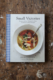 Small Victories Cookbook- Recipes, Advice + Hundreds of Ideas for Home Cooking Triumphs