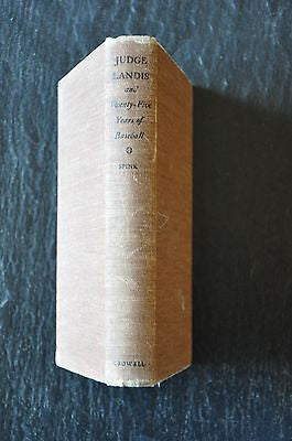 Judge Landis and Twenty-Five Years of Baseball . First Edition, Third Printing