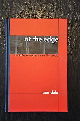 At the Edge : Sustainable Development in the 21st Century Vol. 6 by Ann Dale...