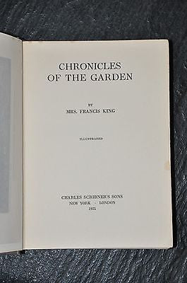 Chronicles Of The Garden by Mrs Francis King, 1925 Illustrated 1st Ed
