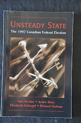 Unsteady State : The 1997 Canadian Federal Election by Elisabeth Gidengil,...