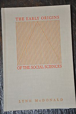 The Early Origins of the Social Sciences by Lynn McDonald (1993, Hardcover)