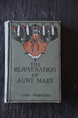 The Rejuvenation Of Aunt Mary by Anne Warner 1909 Illustrated