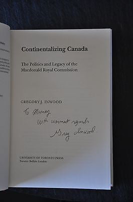 Continentalizing Canada : The Politics and Legacy of the Macdonald... Signed.