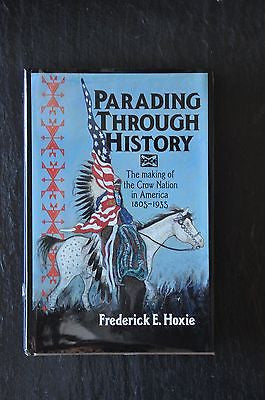 Parading Through History : The Making of the Crow Nation in America,...