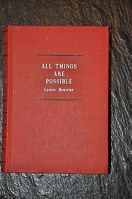 All Things Are Possible by Lewis Brown. First Edition. 1935