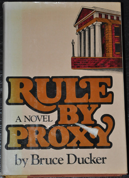 Rule by Proxy by Bruce Ducker First Edition 1976
