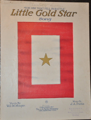 Little Gold Star Song Sheet Music 1918 Words by Will Maupin Music by J A Parks