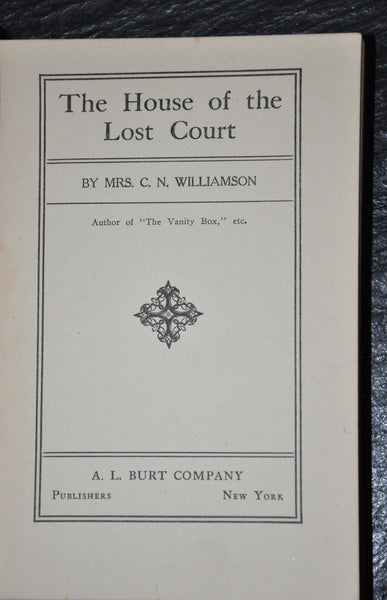 The House of the Lost Court by Mrs. C N Williamson 1908 First Edition