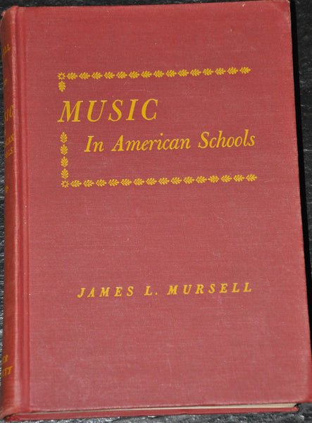Music In American Schools by James Mursell 1943