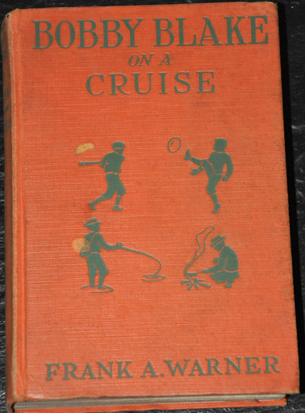 Bobby Blake on a Cruise by Frank Warner 1915 First Edition Hardcover.
