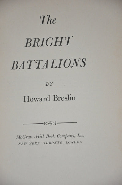 The Bright Battalions by Howard Breslin 1953 First Edition.