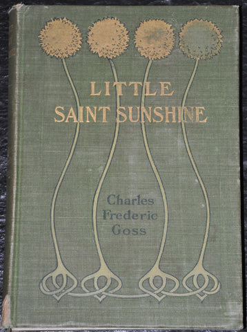 Little Saint Sunshine by Charles Goss 1902 First Edition