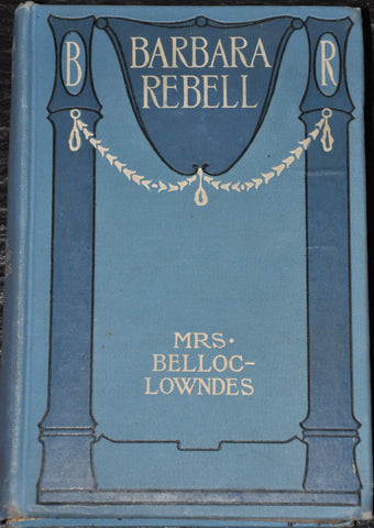 Barbara Rebell Mrs. Belloc-Lowndes 1907