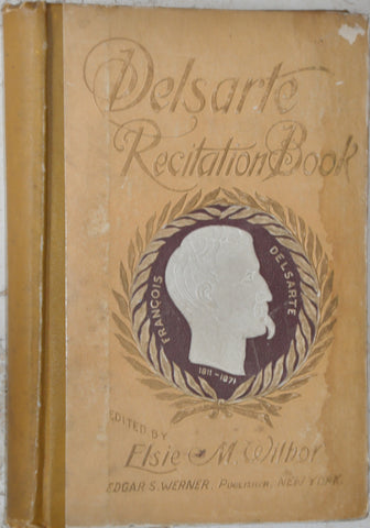 Delsarte Recitation Book edited by Elsie M. Wilbor 1893 Hardcover