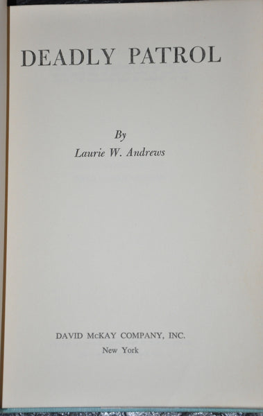 Deadly Patrol by Laurie W. Andrews 1956