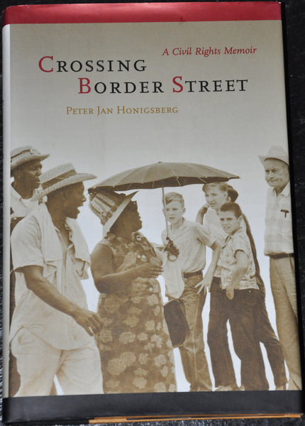 Crossing Border Street: A Civil Rights Memoir by Peter Jan Honigsberg. Signed