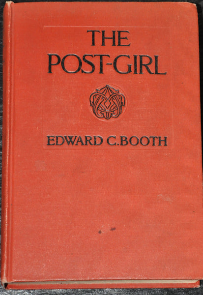 The Post Girl by Edward C Booth 1908 First Edition Hardcover