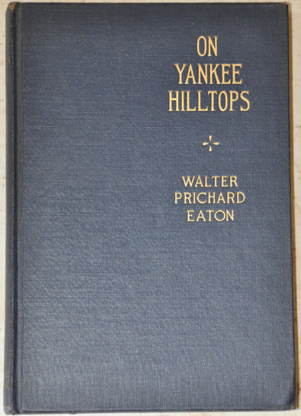On Yankee Hilltops By Walter Prichard Eaton Illustrated, First Edition 1933