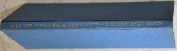 Over the Tappan Zee: and Other Poems by Florence Ripley Mastin HC, FE Signed