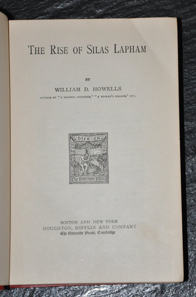 The Rise of Silas Lapham by William Howells 1884 Edition. Riverside.