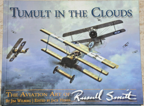 Tumult in the Clouds : The Aviation Art of Russell Smith by Jim Wilberg HC