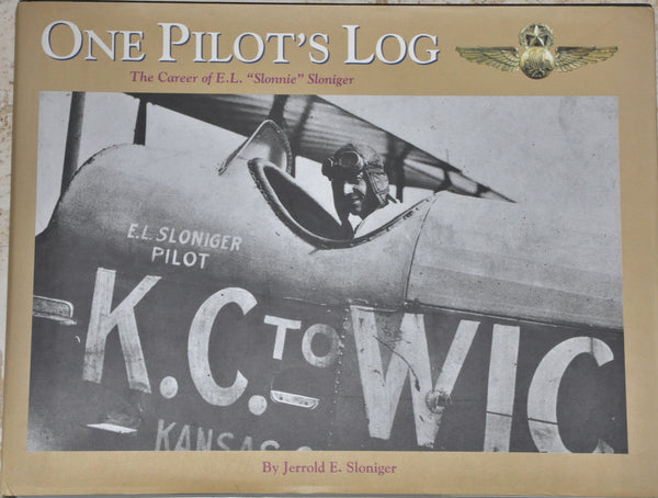 "One Pilot's Log The Career of E. L. ""Slonnie"" Sloniger by Jerrold Sloniger HC/DJ"