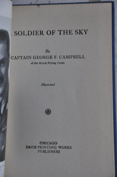 1918 A Soldier of the Sky by Capt. George F. Campbell Royal Flying Corps FE
