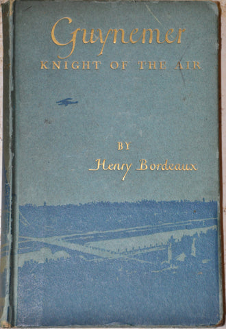 Guynemer Knight of the Air by Henry Bordeaux 1918 Hardcover