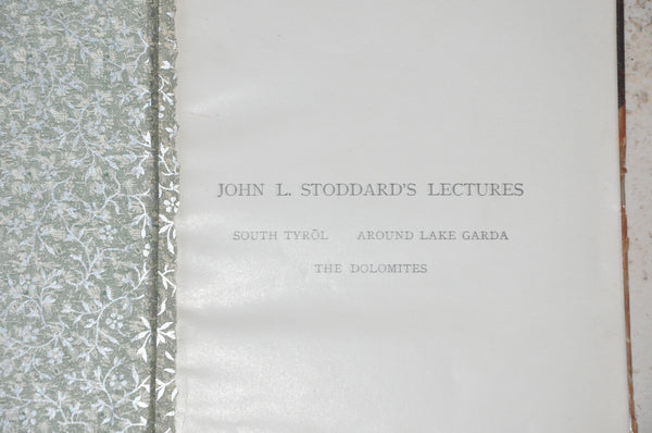Stoddard's Lectures South Tyrol Lake Garda and the Dolomites 1910