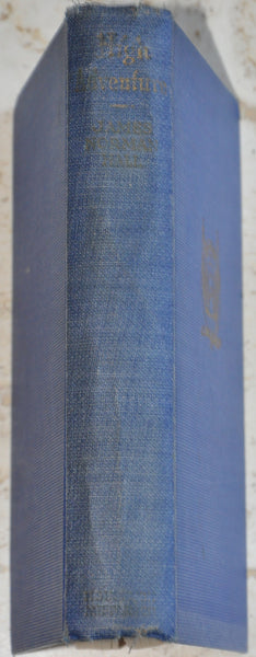 High Adventure A Narrative of Air Fighting in France by James Hall 1929