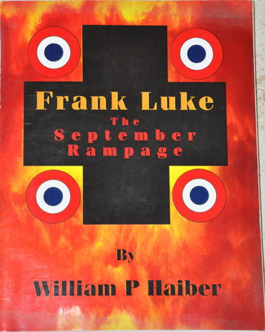 Frank Luke : The September Rampage by William P. Haiber