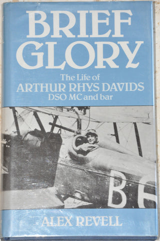 Brief Glory The Life of Arthur Rhys Davids by Alex Revell