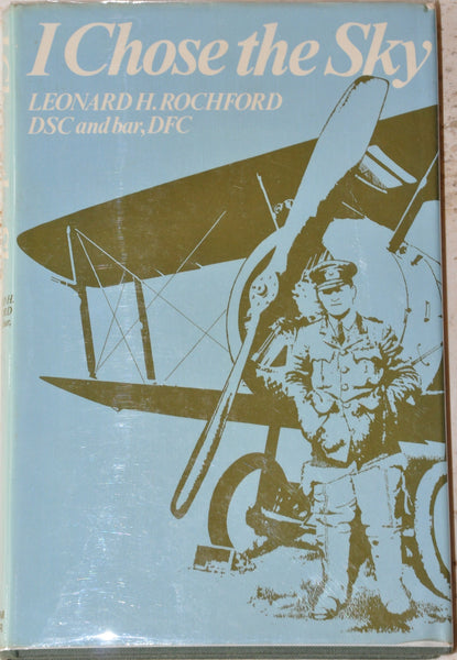 I Chose the Sky by Leonard H. Rochford WWI Air War Book Hardcover w/DJ