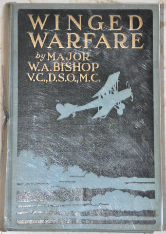 First Edition 1918 Winged Warfare by Major William A Bishop VC WWI RFC HC
