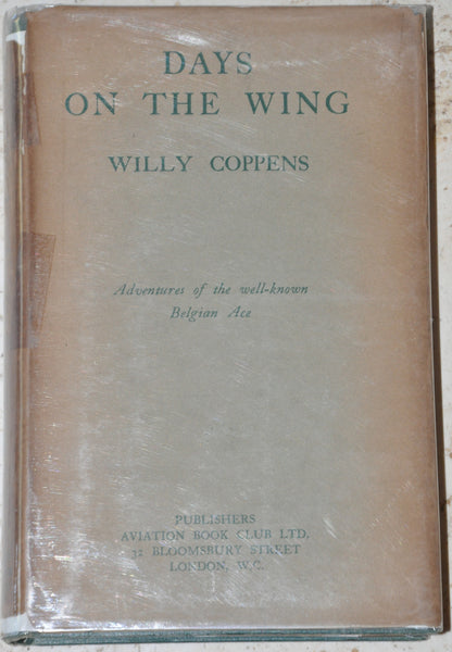 Days on the Wing: Adventures of the Well Known Belgian Ace Willy Coppens HC/DJ