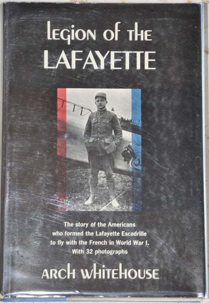 Legion Of The Lafayette by Arch Whitehouse 1962 HCDJ 1st Edition